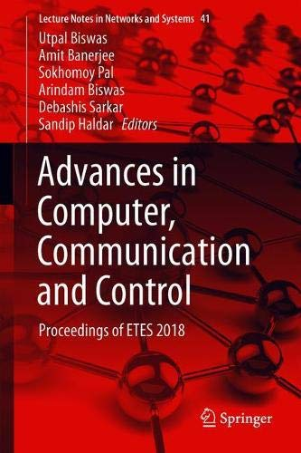 Advances in Computer, Communication and Control: Proceedings of ETES 2018