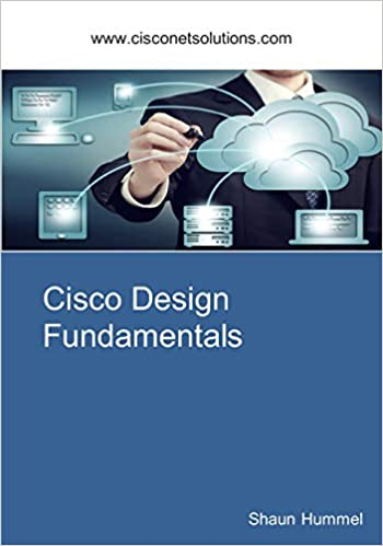 Cisco Design Fundamentals: Step-By-Step Guide for Network Engineers