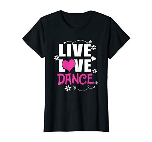Live Love Dance Dancing Dancer t-shirt for women girl baby