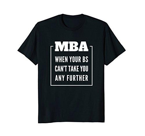 Funny MBA Graduation Gift T-Shirt