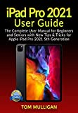 iPad Pro 2021 User Guide : The Complete User Manual