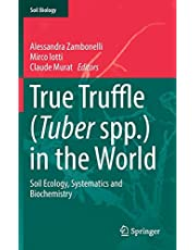 True Truffle (Tuber spp.) in the World: Soil Ecology, Systematics and Biochemistry