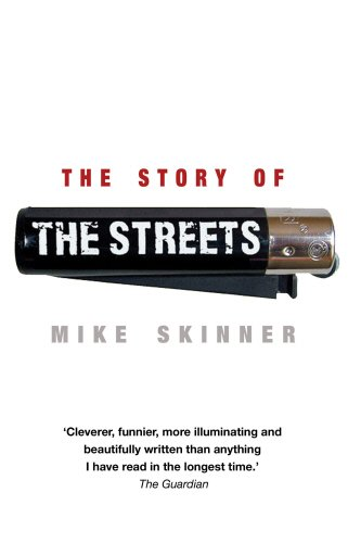 The Story Of The Streets. Mike Skinner With Ben Thompson