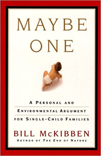 Maybe One: A Personal and Evironmental Argument for Single ...