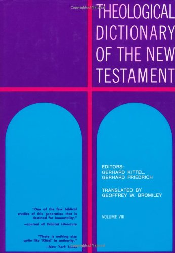 Theological Dictionary of the New Testament (Volume VIII) by Brand: Eerdmans Pub Co