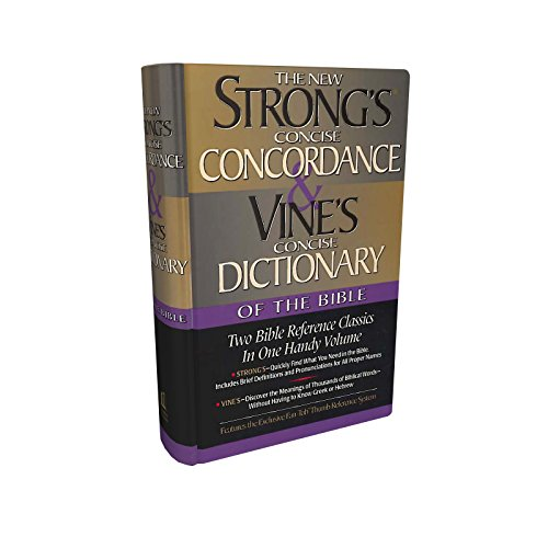 cordance And Vine's Concise Dictionary Of The Bible Two Bible Reference Classics In One Handy Volume ()