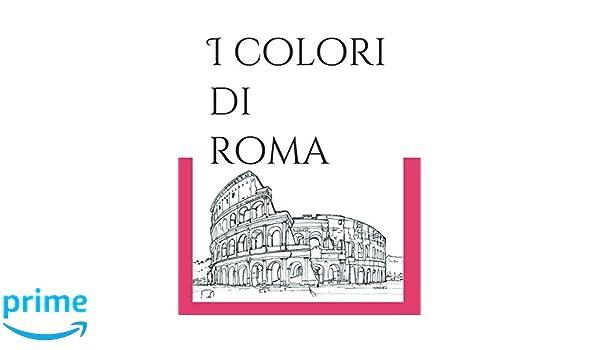 Amazon Com I Colori Di Roma Colouring Book Italian