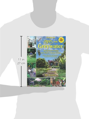The New Create an Oasis with Greywater 6th Ed: Integrated Design for Water Conservation, Reuse, Rainwater Harvesting, and Sustainable Landscaping by Oasis Design (Image #2)