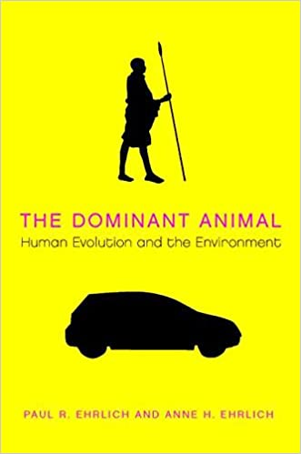 The Dominant Animal Human Evolution And Environment None Edition