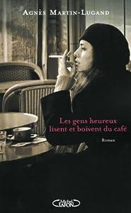 vignette de 'Les gens heureux lisent et boivent du café n° 1 (Martin-lugand, Agnes)'
