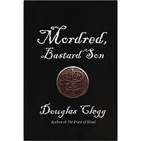 Mordred, Bastard Son: The Mordred Trilogy, Part I