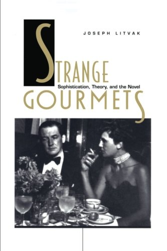 Strange Gourmets: Sophistication, Theory, and the Novel (Series Q) by Brand: Duke University Press Books