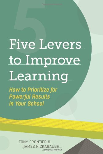 Five Levers to Improve Learning: How to Prioritize for Powerful Results in Your School