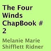 The Four Winds ChapBook, Book 2   Melanie Marie Shifflett Ridner