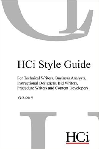 Hci Style Guide For Technical Writers Business Analysts Instructional Designers Bid Writers Procedure Writers And Content Developers Cohen Phil 9781983407314 Amazon Com Books