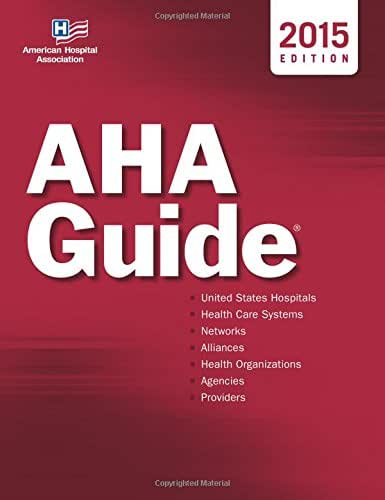 AHA Guide 2015 (American Hospital Association Guide to the Health Care Field)