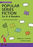 Popular Series Fiction for K-6 Readers, Rebecca L. Thomas and Catherine Barr, 1591586593