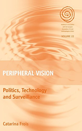 Peripheral Vision: Politics, Technology, and Surveillance (EASA Series)