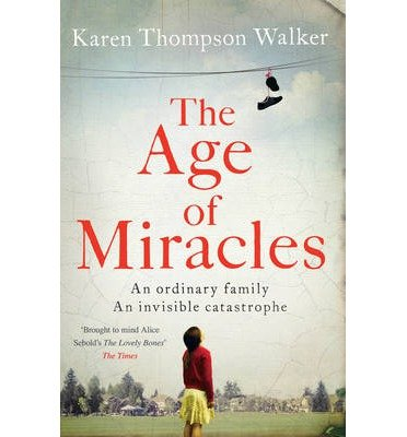 Read Online The Age of Miracles (Paperback) - Common PDF