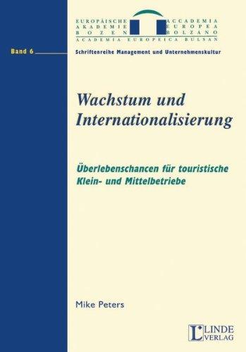 Wachstum und Internationalisierung: Überlebenschancen für touristische Klein- und Mittelbetriebe