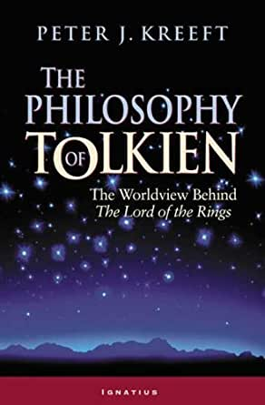 The Philosophy of Tolkien: The Worldview Behind The