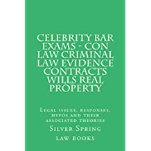 Celebrity Bar Exams - Con law Criminal law Evidence Contracts Wills Real Property