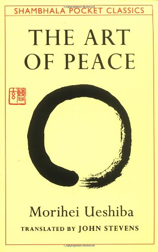 The Art of Peace: Teachings of the Founder of Aikido cover