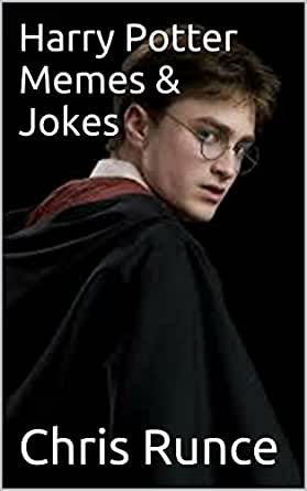 Harry Potter Memes & Jokes - Kindle edition by Chris Runce, Harry