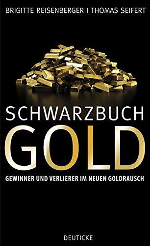 Schwarzbuch Gold: Gewinner und Verlierer im neuen Goldrausch