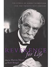 Reverence For Life: The Ethics of Albert Schweitzer for the Twenty-First Century