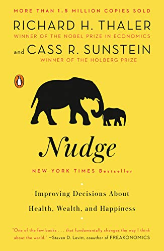 Nudge: Improving Decisions About Health, Wealth, and Happiness Paperback – Illustrated, February 24, 2009