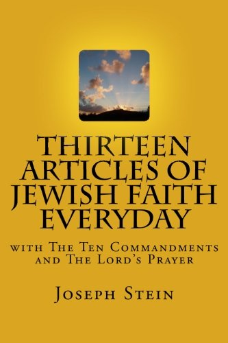 Thirteen Articles of Jewish Faith Everyday: with The Ten Commandments