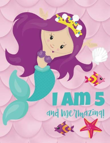 I am 5 and Mermazing!: Cute Five Year Old Mermaid Journal, Blank and Lined Pages, Writing and Sketching Notebook