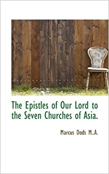 The Epistles of Our Lord to the Seven Churches of Asia.
