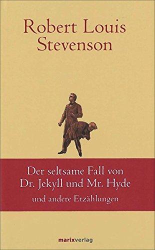 Der seltsame Fall des Dr. Jekyll und Mr. Hyde: und andere Erzählungen (Klassiker der Weltliteratur)