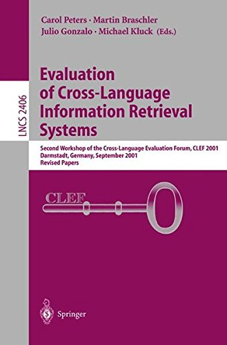Evaluation of Cross-Language Information Retrieval Systems: Second Workshop of the Cross-Language Evaluation Forum, CLEF 2001, Darmstadt, Germany, ... Papers (Lecture Notes in Computer Science) by Brand: Springer