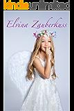 Elvina Zauberkuss - Kinderbuch