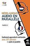 Néerlandais audio en parallèle - Facilement apprendre lenéerlandaisavec 501 phrases en audio en parallèle - Partie 2 (Volume 2) (French Edition)