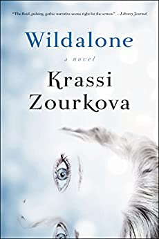 Wildalone: A Novel (Wildalone Sagas) by [Zourkova, Krassi]