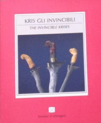 The Invincible Kris (Itinerari d'immagini)