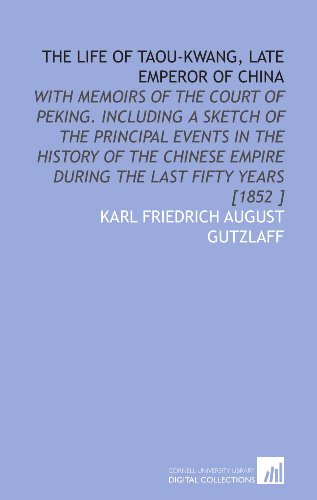 the-life-of-taou-kwang-late-emperor-of-china-with-memoirs-of-the-court-of-peking-including-a-sketch-