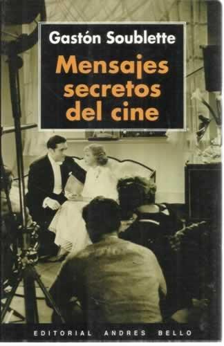 Descargar Libro Mensajes Secretos Del Cine. Gaston Soublette.