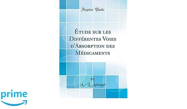 Étude sur les Différentes Voies dAbsorption des Médicaments (Classic Reprint) (French Edition): A.-L. Amagat: 9780666261366: Amazon.com: Books