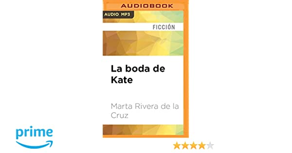 La boda de Kate (Spanish Edition): Marta Rivera de la Cruz, Karelly Sanabria Torres: 9781536664683: Amazon.com: Books