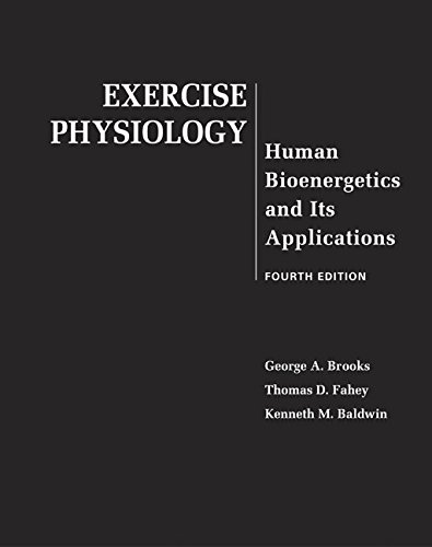 Exercise Physiology: Human Bioenergetics and Its Applications