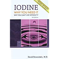 Iodine : Why You Need It, Why You Can't Live Without It