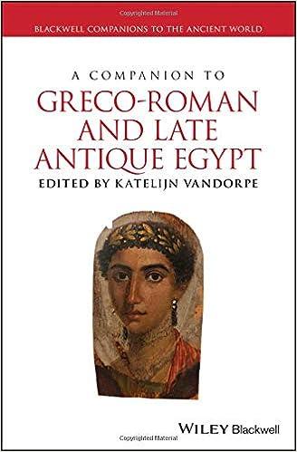 A Companion to Greco-Roman and Late Antique Egypt