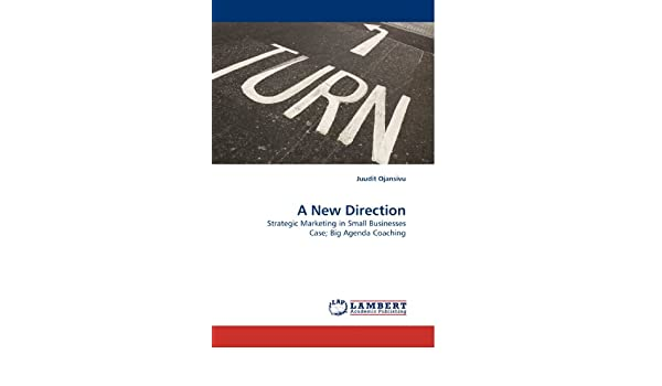 A New Direction: Strategic Marketing in Small Businesses ...