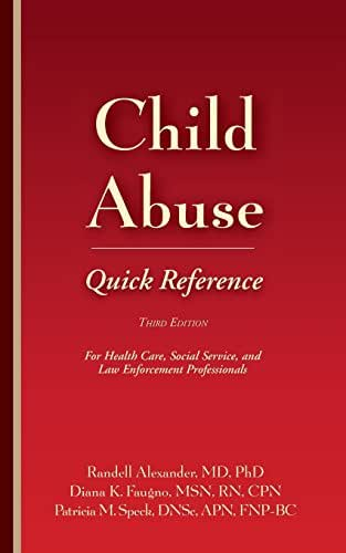Child Abuse Quick Reference 3E: For Health Care, Social Service, and Law Enforcement Professionals
