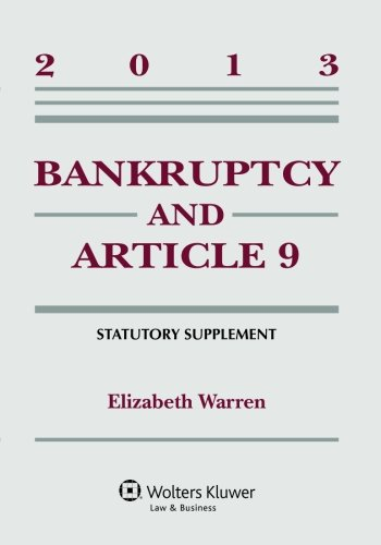Bankruptcy & Article 9 2013 Statutory Supplement